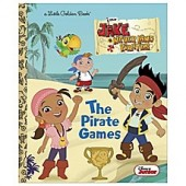Disney Jr's Jake & the Neverland Pirates: Pirate Games Little Golden Book
